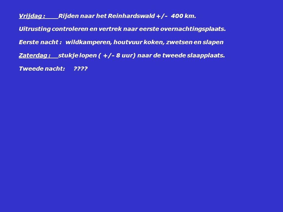 Vrijdag : Rijden naar het Reinhardswald +/- 400 km.
