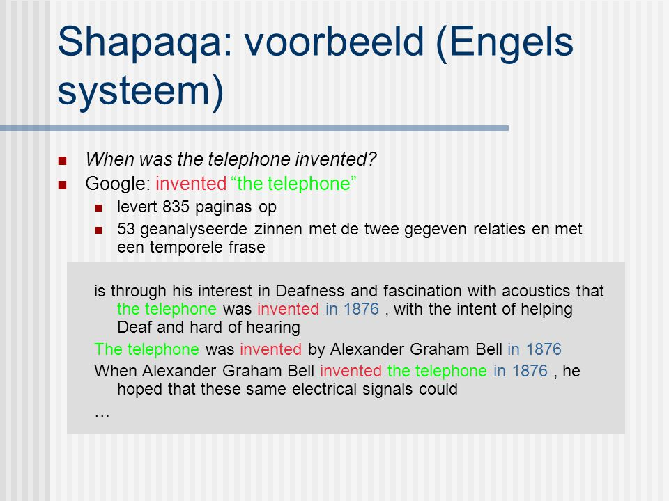 Shapaqa: voorbeeld (Engels systeem) When was the telephone invented.