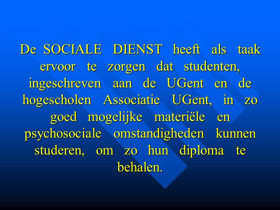 De SOCIALE DIENST heeft als taak ervoor te zorgen dat studenten, ingeschreven aan de UGent en de hogescholen Associatie UGent, in zo goed mogelijke ma