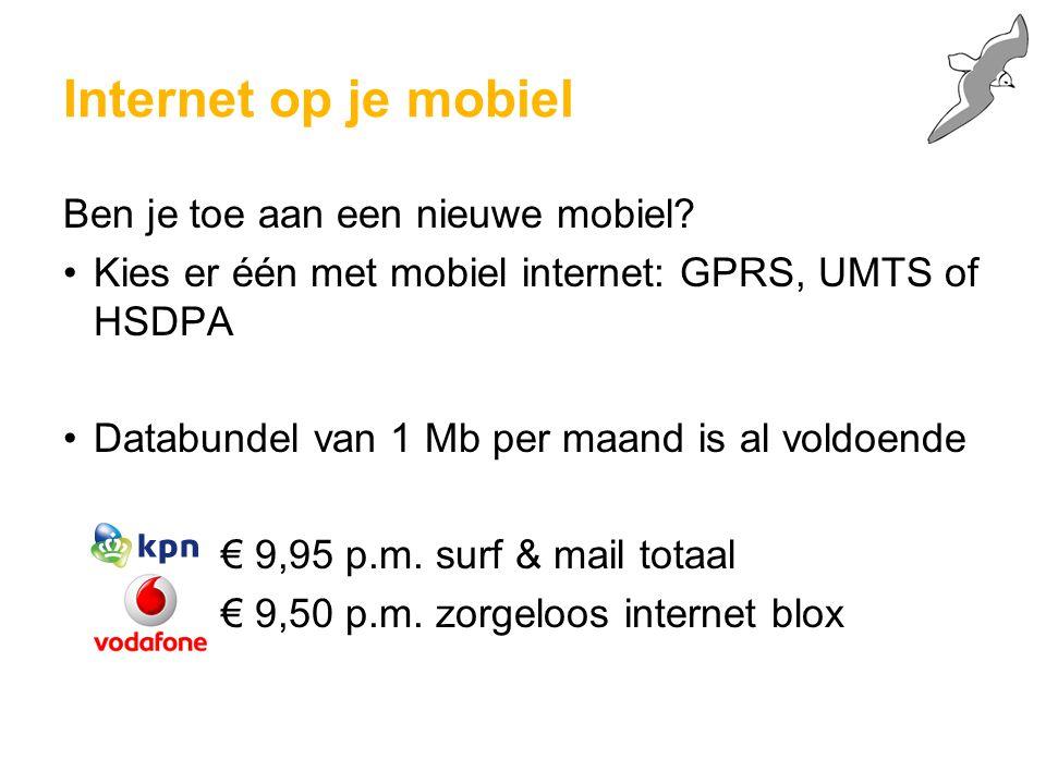 Internet op je mobiel Ben je toe aan een nieuwe mobiel.
