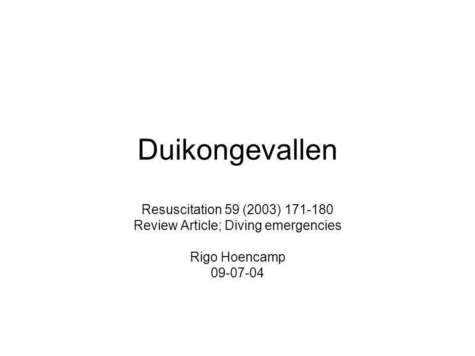 Duikongevallen Resuscitation 59 (2003) 171-180 Review Article; Diving emergencies Rigo Hoencamp 09-07-04