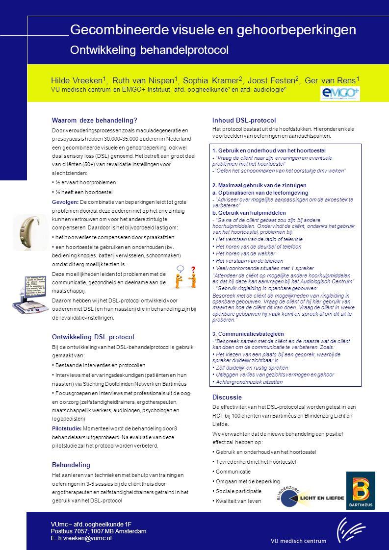Titel voorbeeld titel Gecombineerde visuele en gehoorbeperkingen Ontwikkeling behandelprotocol Waarom deze behandeling? Door verouderingsprocessen zoa