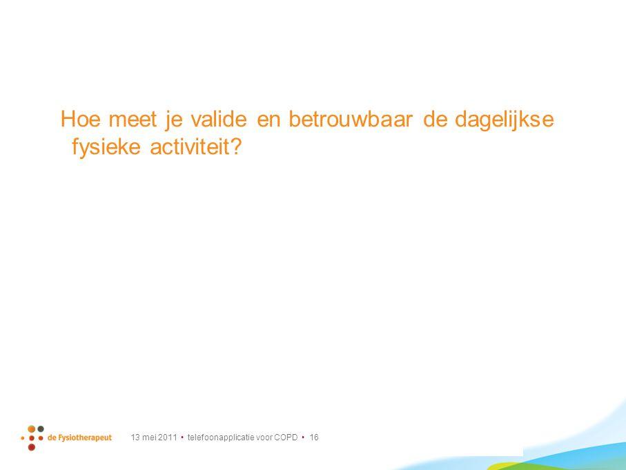 13 mei 2011 telefoonapplicatie voor COPD 16 Hoe meet je valide en betrouwbaar de dagelijkse fysieke activiteit?