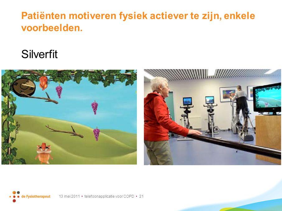 13 mei 2011 telefoonapplicatie voor COPD 21 Patiënten motiveren fysiek actiever te zijn, enkele voorbeelden. Silverfit