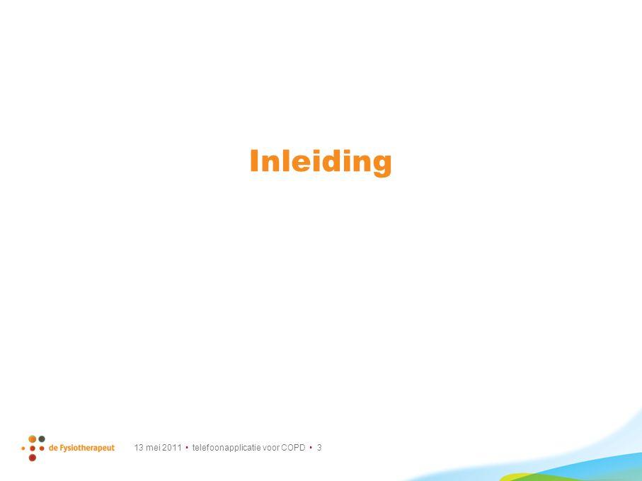 13 mei 2011 telefoonapplicatie voor COPD 44 Interesse? Mail: sigrid.vorrink@hu.nl