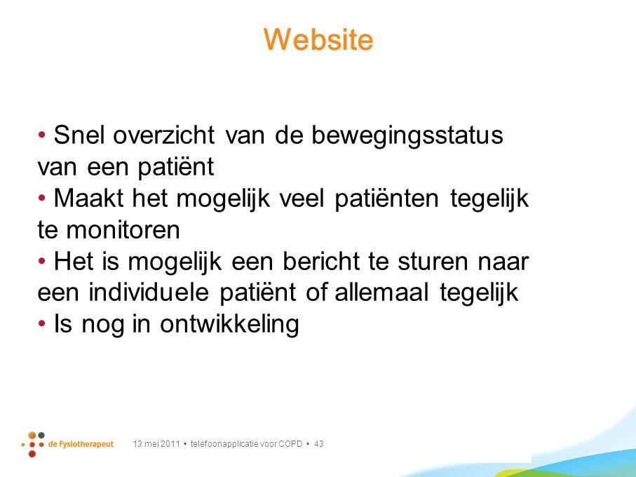 13 mei 2011 telefoonapplicatie voor COPD 43 Website Snel overzicht van de bewegingsstatus van een patiënt Maakt het mogelijk veel patiënten tegelijk t