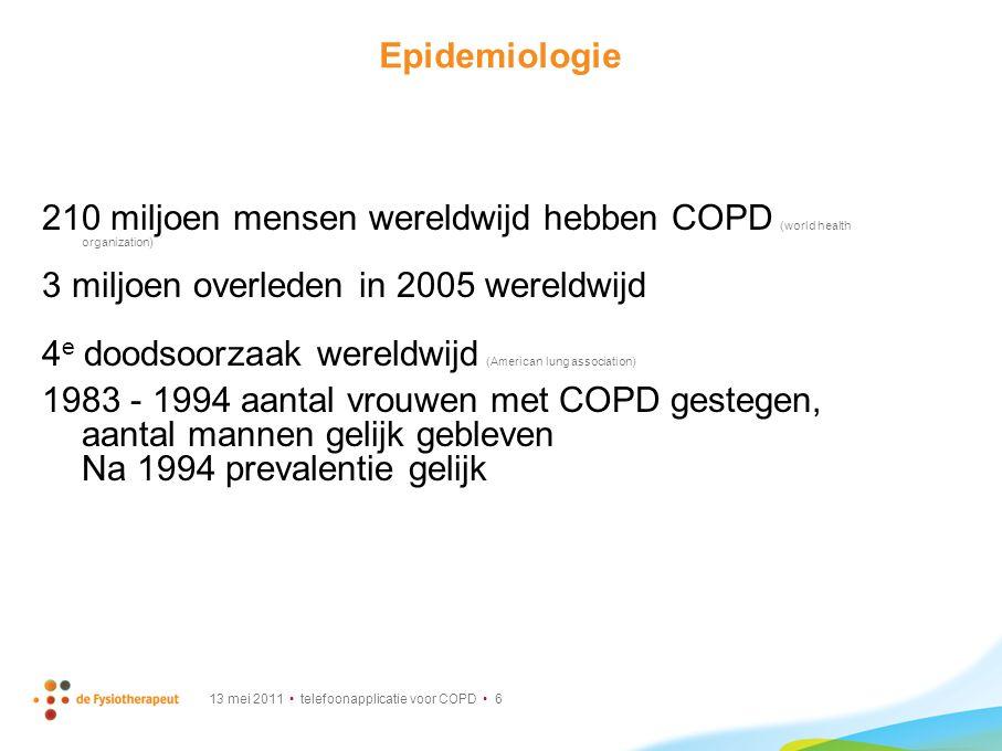 13 mei 2011 telefoonapplicatie voor COPD 17 Het meten van fysieke activiteit Subjectief meten: Dagboek Vragenlijsten Interviews Maar… COPD patiënten overschatten de tijd dat ze lopen Ze onderschatten tijd van staan (Pitta, 2006; Steele, 2000; Belza, 2001)