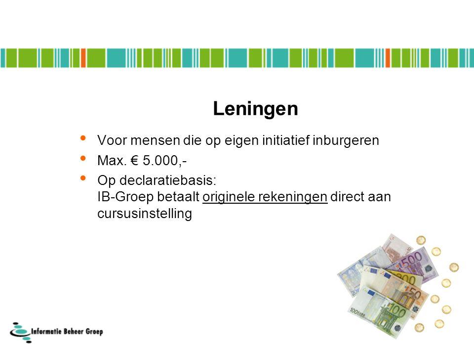 Voor mensen die op eigen initiatief inburgeren Max. € 5.000,- Op declaratiebasis: IB-Groep betaalt originele rekeningen direct aan cursusinstelling Le