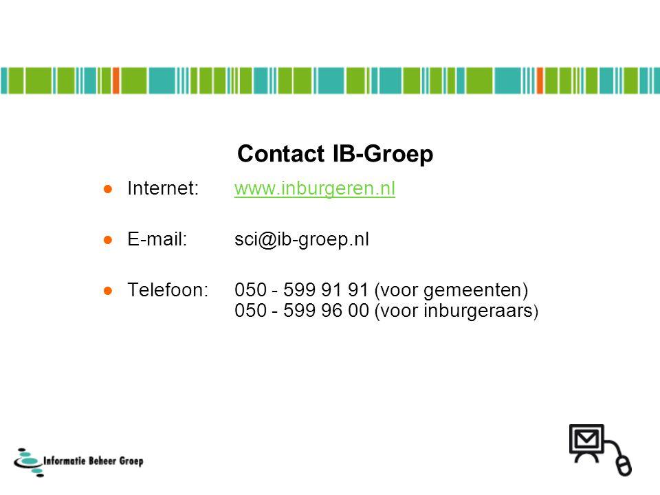 Contact IB-Groep Internet:www.inburgeren.nlwww.inburgeren.nl E-mail:sci@ib-groep.nl Telefoon:050 - 599 91 91 (voor gemeenten) 050 - 599 96 00 (voor in