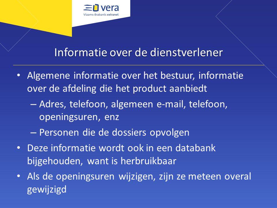 Informatie over de dienstverlener Algemene informatie over het bestuur, informatie over de afdeling die het product aanbiedt – Adres, telefoon, algeme
