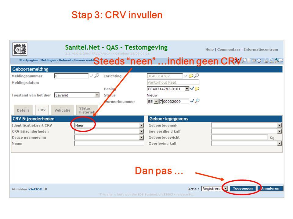 """Steeds """"neen"""" …indien geen CRV Dan pas … Stap 3: CRV invullen"""