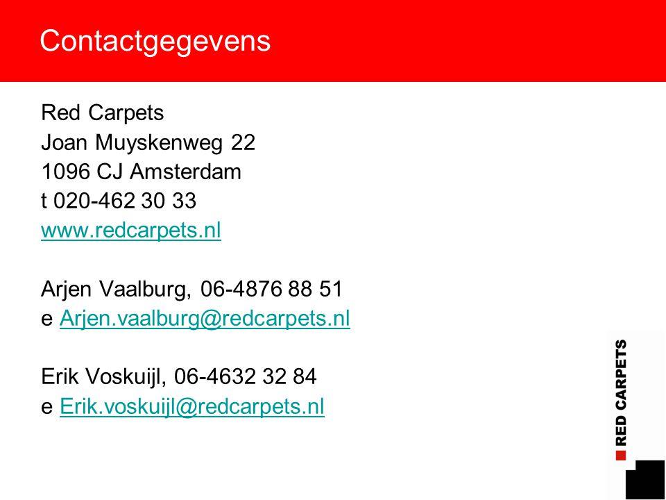 19 Contactgegevens Red Carpets Joan Muyskenweg 22 1096 CJ Amsterdam t 020-462 30 33 www.redcarpets.nl Arjen Vaalburg, 06-4876 88 51 e Arjen.vaalburg@r