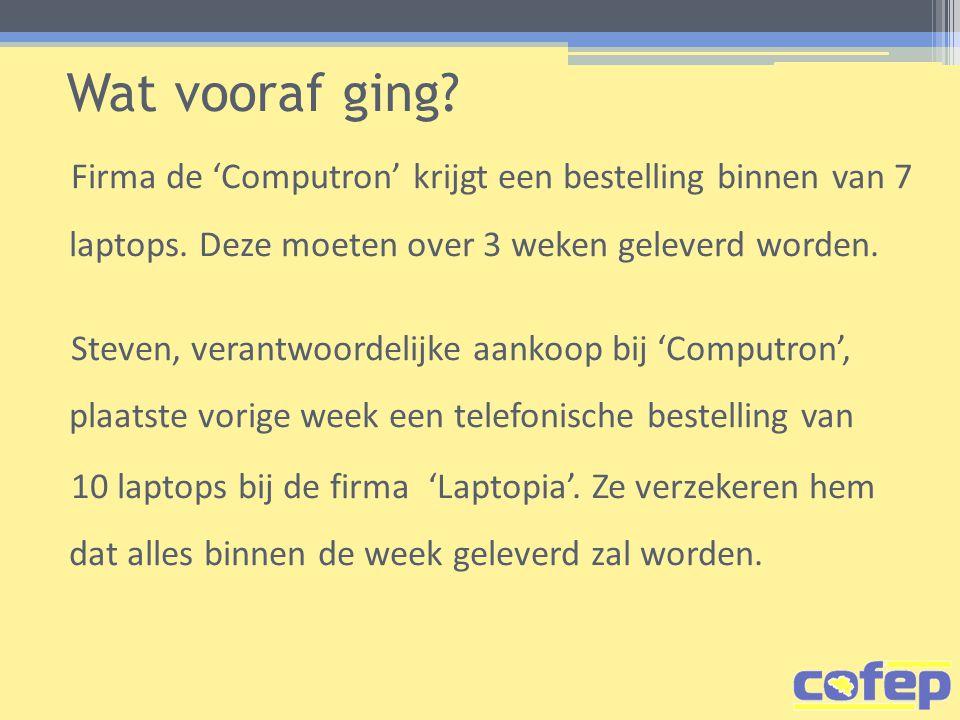 Firma de 'Computron' krijgt een bestelling binnen van 7 laptops.
