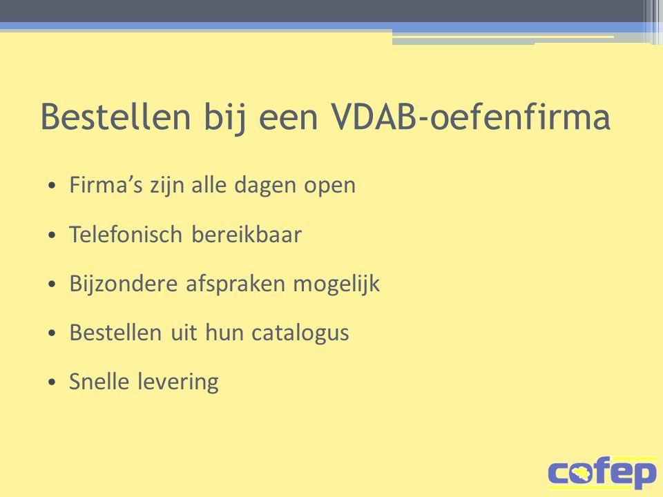 Bestellen bij een VDAB-oefenfirma Firma's zijn alle dagen open Telefonisch bereikbaar Bijzondere afspraken mogelijk Bestellen uit hun catalogus Snelle levering