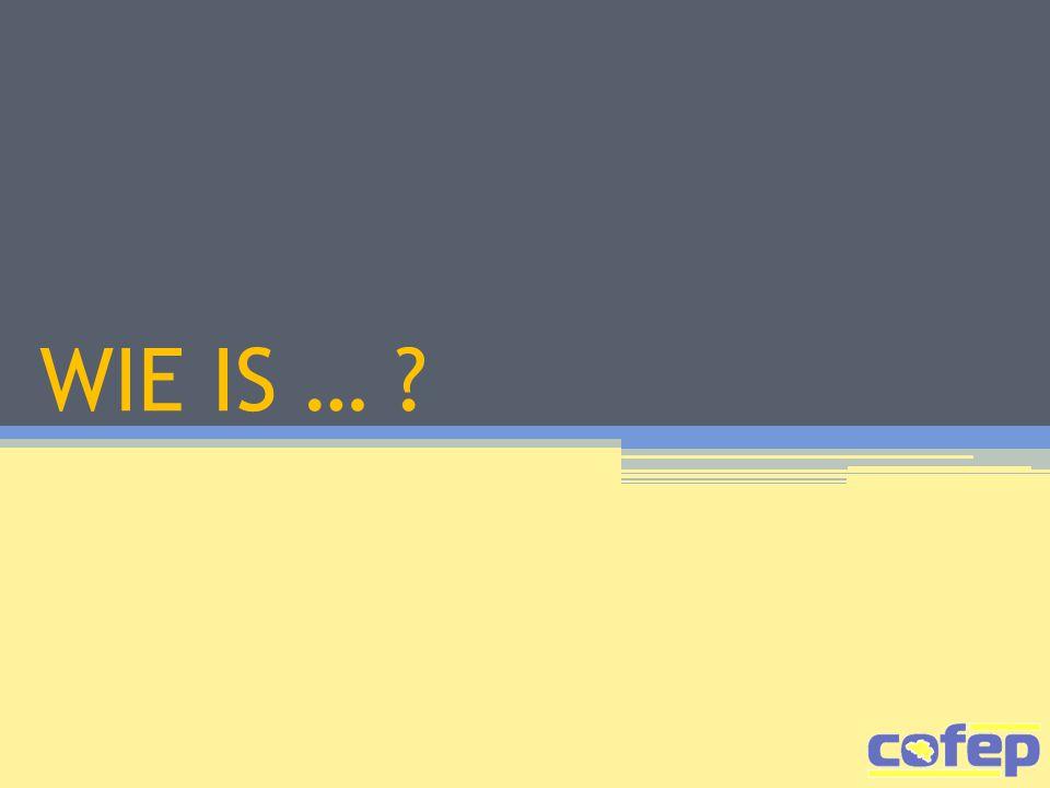 WIE IS … ?