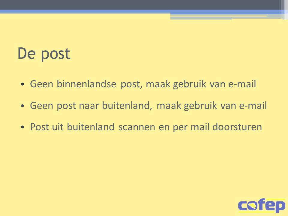 De post Geen binnenlandse post, maak gebruik van e-mail Geen post naar buitenland, maak gebruik van e-mail Post uit buitenland scannen en per mail doorsturen