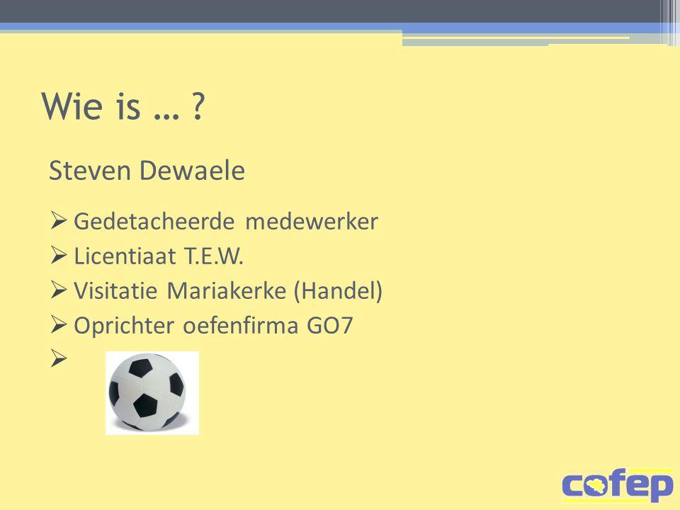 Wie is … .Steven Dewaele  Gedetacheerde medewerker  Licentiaat T.E.W.
