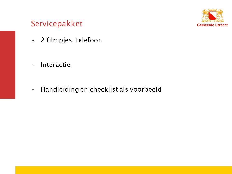 Servicepakket 2 filmpjes, telefoon Interactie Handleiding en checklist als voorbeeld