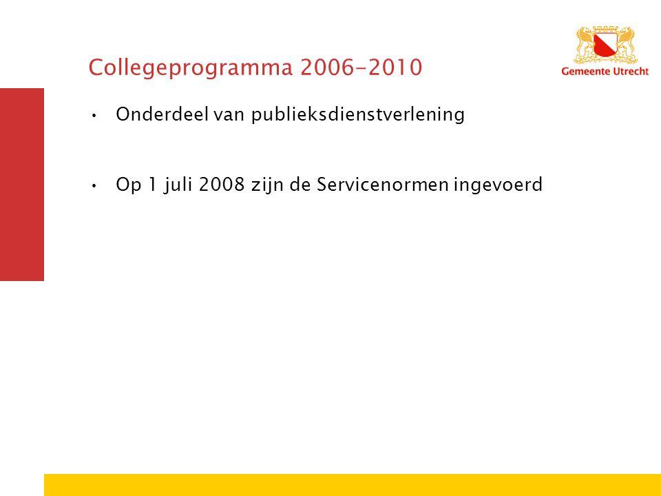 Collegeprogramma 2006-2010 Onderdeel van publieksdienstverlening Op 1 juli 2008 zijn de Servicenormen ingevoerd