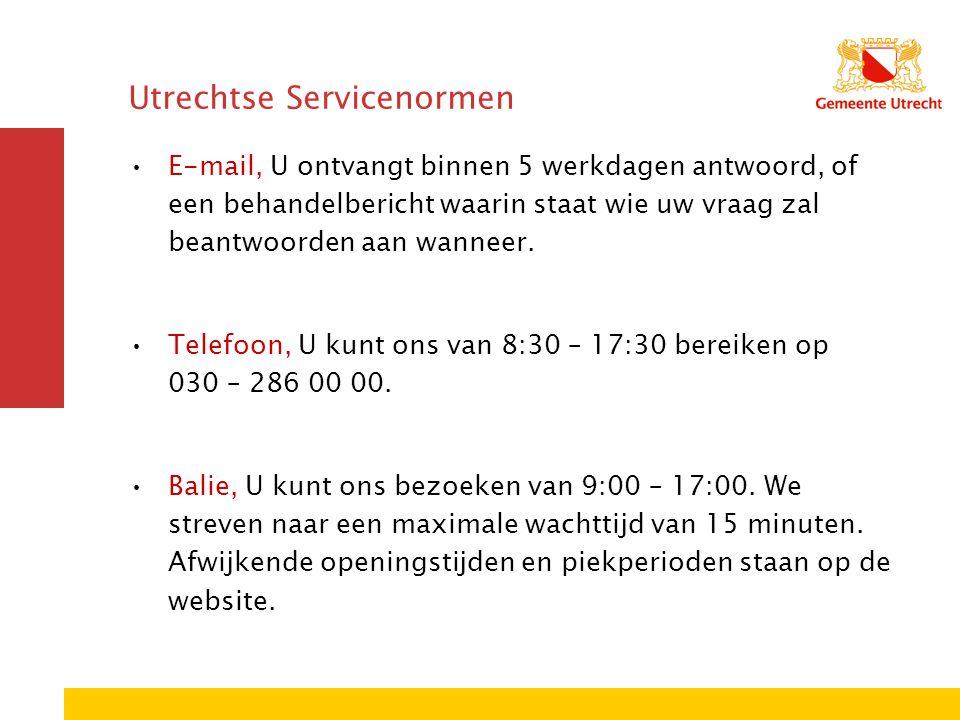 Utrechtse Servicenormen E-mail, U ontvangt binnen 5 werkdagen antwoord, of een behandelbericht waarin staat wie uw vraag zal beantwoorden aan wanneer.