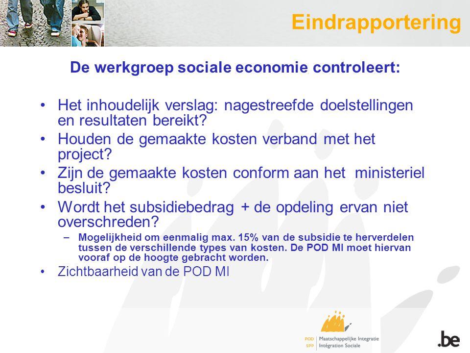 Eindrapportering De werkgroep sociale economie controleert: Het inhoudelijk verslag: nagestreefde doelstellingen en resultaten bereikt.