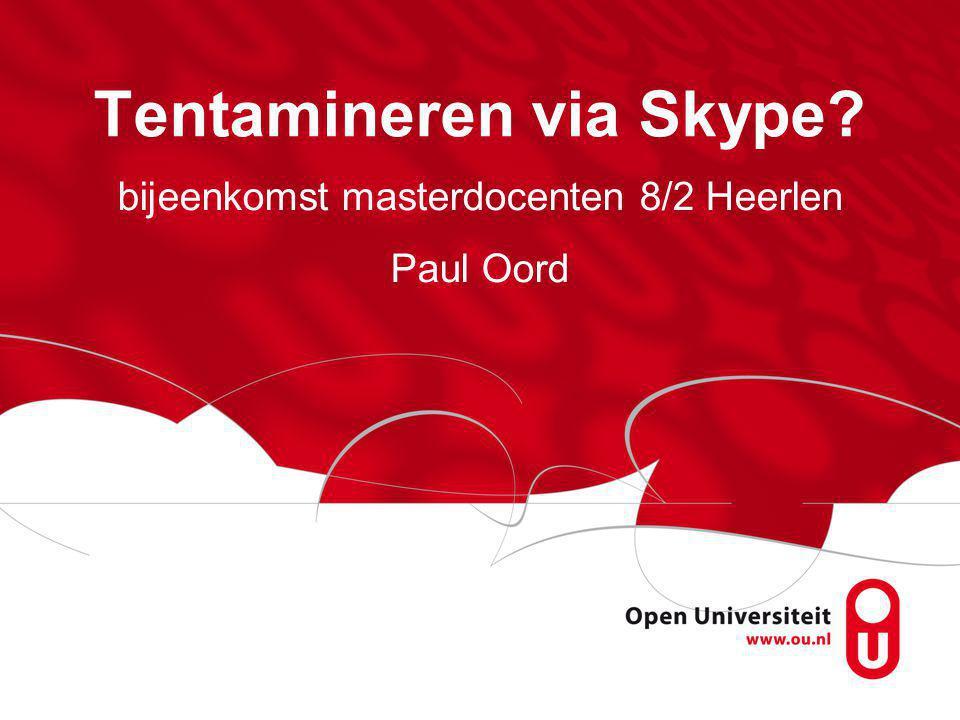 Tentamineren via Skype bijeenkomst masterdocenten 8/2 Heerlen Paul Oord