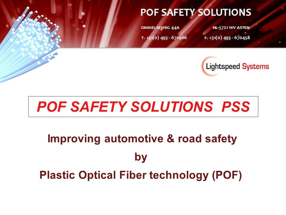 Improving automotive & road safety by Plastic Optical Fiber technology (POF) POF SAFETY SOLUTIONS PSS
