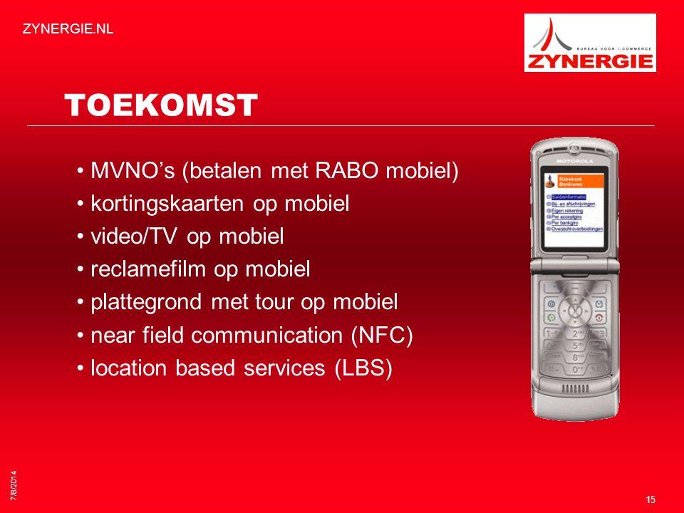 7/8/2014 ZYNERGIE.NL 15 TOEKOMST MVNO's (betalen met RABO mobiel) kortingskaarten op mobiel video/TV op mobiel reclamefilm op mobiel plattegrond met tour op mobiel near field communication (NFC) location based services (LBS)