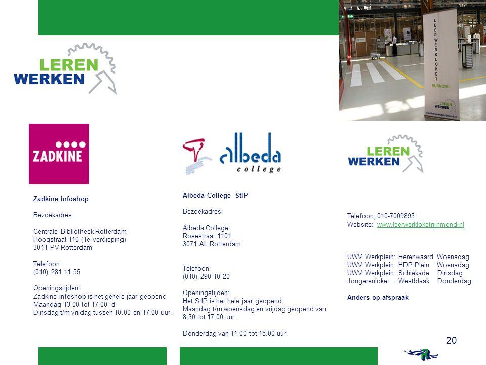 20 Zadkine Infoshop Bezoekadres: Centrale Bibliotheek Rotterdam Hoogstraat 110 (1e verdieping) 3011 PV Rotterdam Telefoon: (010) 281 11 55 Openingstij