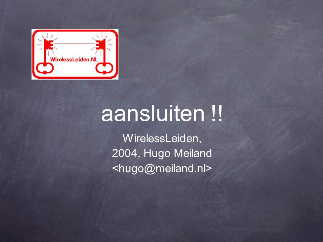 aansluiten !! WirelessLeiden, 2004, Hugo Meiland