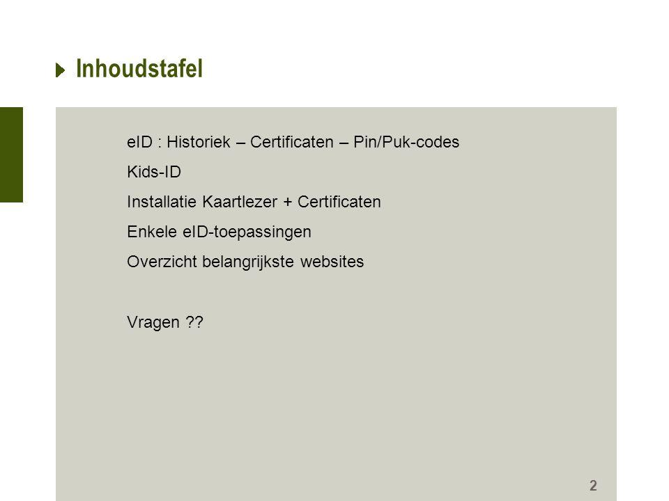 http://www.ibz.rrn.fgov.behttp://www.ibz.rrn.fgov.be - identiteitsdocumenten en elektronische kaarten –Voorlopige identiteitskaart (optie 'de eID in het buitenland') 7/8/2014 13