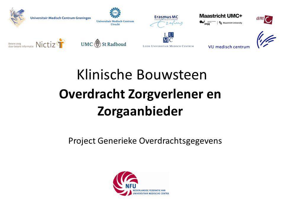 Klinische Bouwsteen Project Generieke Overdrachtsgegevens Overdracht Zorgverlener en Zorgaanbieder