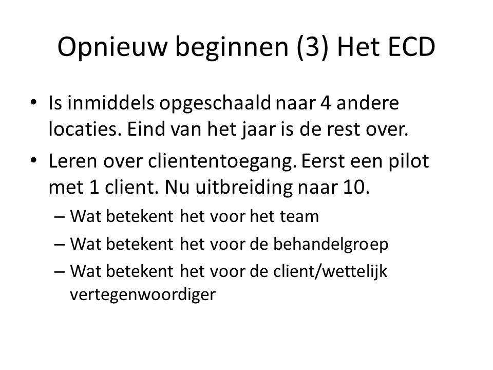 Opnieuw beginnen (3) Het ECD Is inmiddels opgeschaald naar 4 andere locaties.