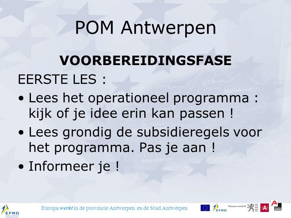 Europa werkt in de provincie Antwerpen en de Stad Antwerpen POM Antwerpen VOORBEREIDINGSFASE EERSTE LES : Lees het operationeel programma : kijk of je