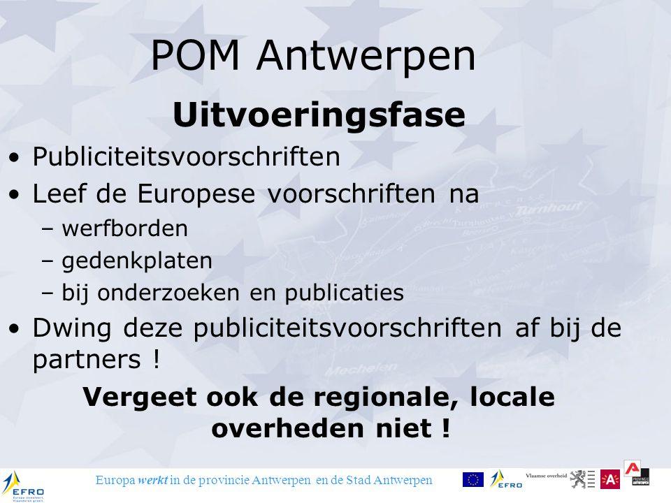 Europa werkt in de provincie Antwerpen en de Stad Antwerpen POM Antwerpen Uitvoeringsfase Publiciteitsvoorschriften Leef de Europese voorschriften na