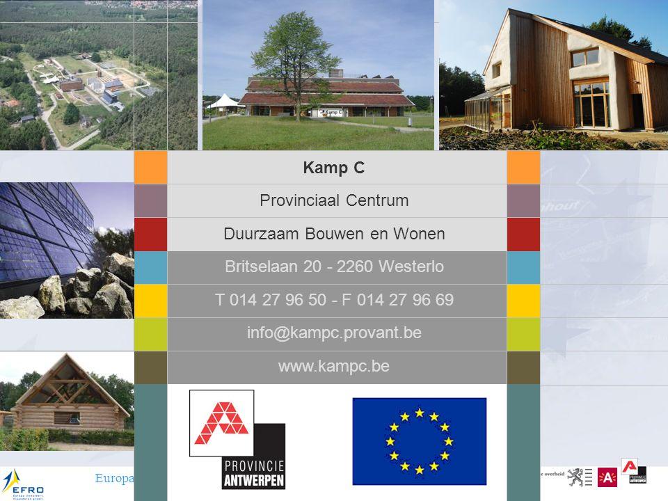Europa werkt in de provincie Antwerpen en de Stad Antwerpen Kamp C Provinciaal Centrum Duurzaam Bouwen en Wonen Britselaan 20 - 2260 Westerlo T 014 27