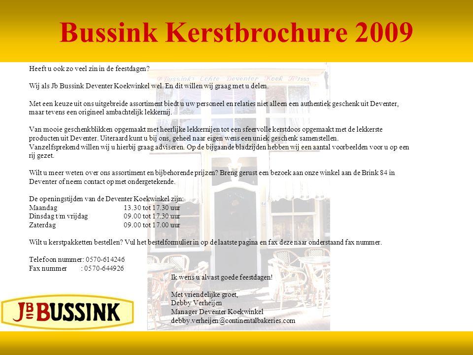 Bussink Kerstbrochure 2009 Heeft u ook zo veel zin in de feestdagen? Wij als Jb Bussink Deventer Koekwinkel wel. En dit willen wij graag met u delen.