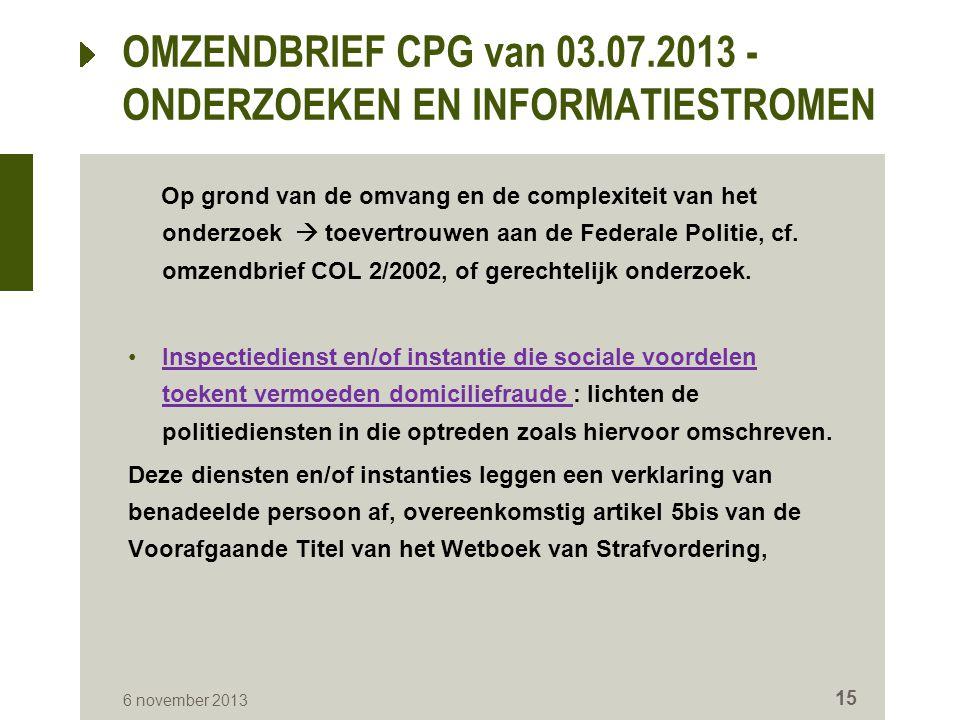 Op grond van de omvang en de complexiteit van het onderzoek  toevertrouwen aan de Federale Politie, cf. omzendbrief COL 2/2002, of gerechtelijk onder