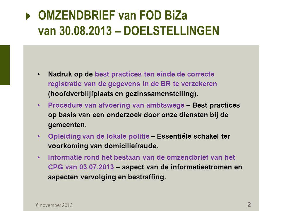 OMZENDBRIEF van FOD BiZa van 30.08.2013 – DOELSTELLINGEN Nadruk op de best practices ten einde de correcte registratie van de gegevens in de BR te ver