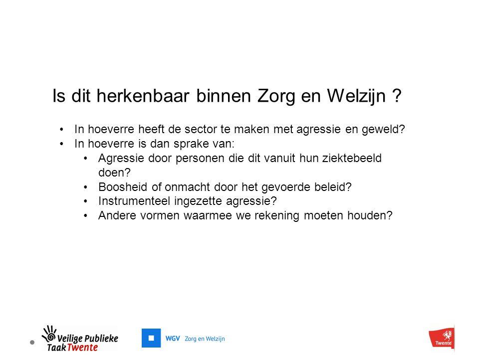Is dit herkenbaar binnen Zorg en Welzijn .