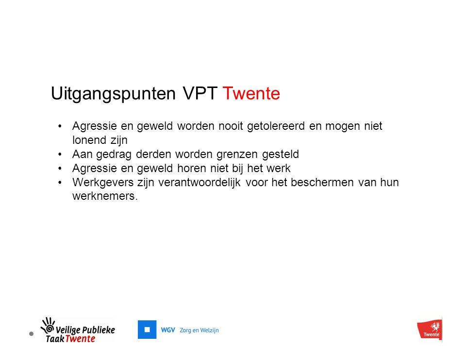 Uitgangspunten VPT Twente Agressie en geweld worden nooit getolereerd en mogen niet lonend zijn Aan gedrag derden worden grenzen gesteld Agressie en geweld horen niet bij het werk Werkgevers zijn verantwoordelijk voor het beschermen van hun werknemers.