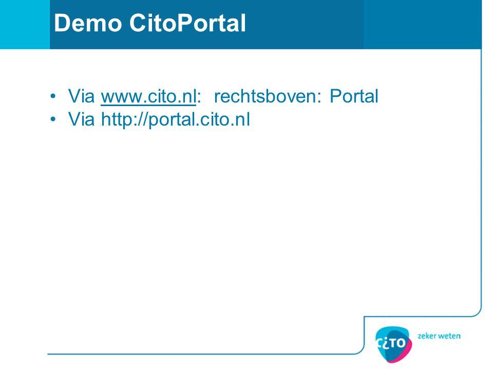 Demo CitoPortal Via www.cito.nl: rechtsboven: Portalwww.cito.nl Via http://portal.cito.nl