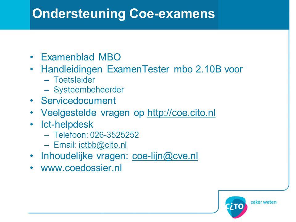Ondersteuning Coe-examens Examenblad MBO Handleidingen ExamenTester mbo 2.10B voor –Toetsleider –Systeembeheerder Servicedocument Veelgestelde vragen