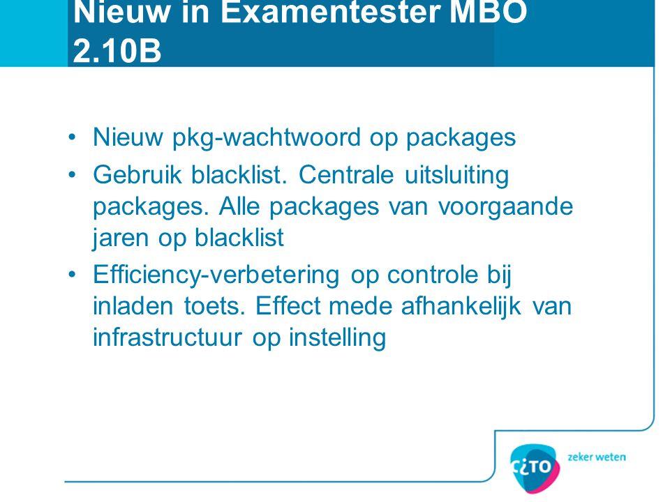 Nieuw in Examentester MBO 2.10B Nieuw pkg-wachtwoord op packages Gebruik blacklist. Centrale uitsluiting packages. Alle packages van voorgaande jaren