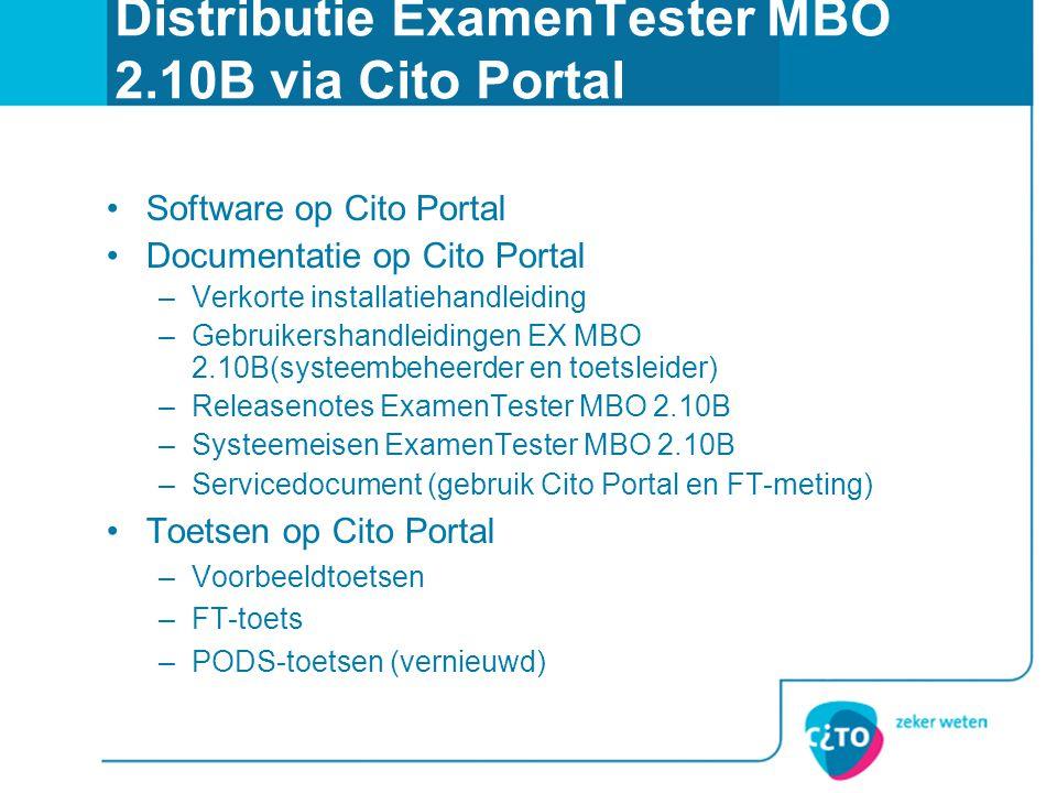 Distributie ExamenTester MBO 2.10B via Cito Portal Software op Cito Portal Documentatie op Cito Portal –Verkorte installatiehandleiding –Gebruikershan
