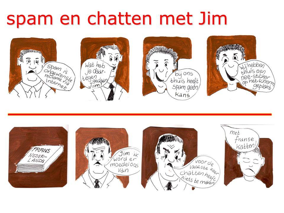 spam en chatten met Jim