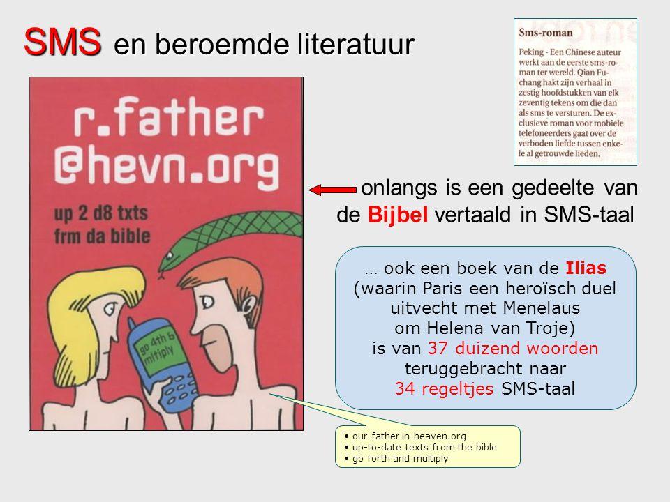 SMS en beroemde literatuur onlangs is een gedeelte van de Bijbel vertaald in SMS-taal … ook een boek van de Ilias (waarin Paris een heroïsch duel uitv