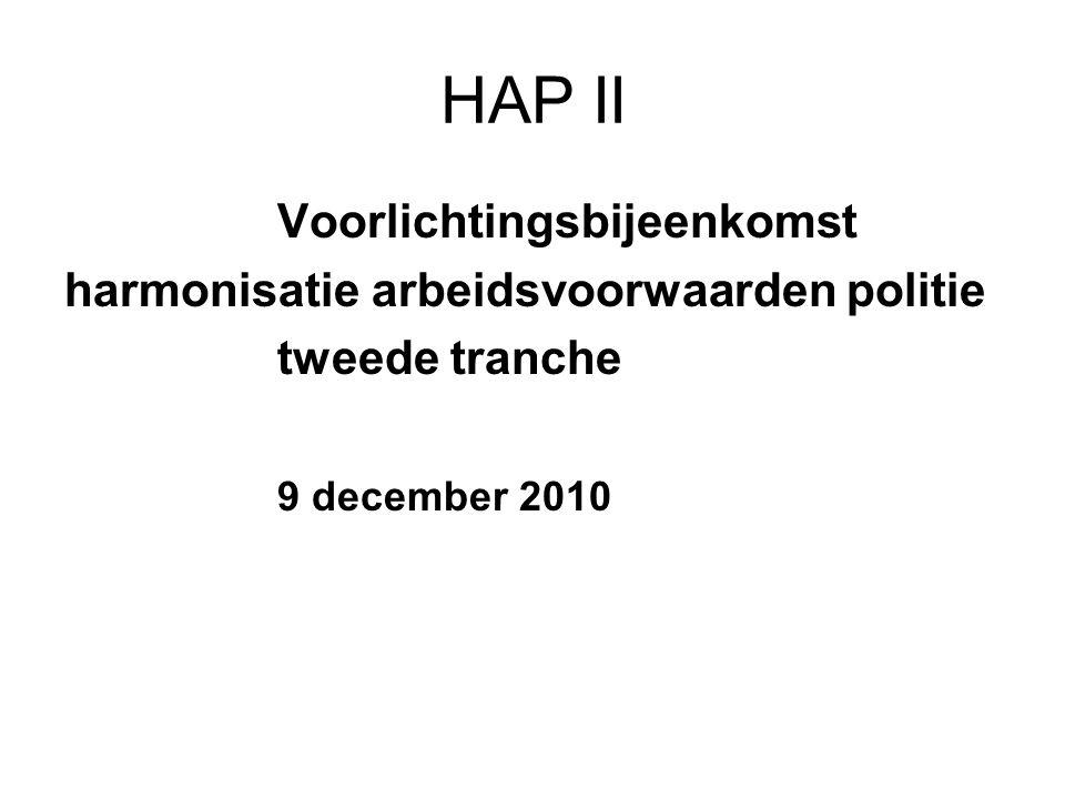 HAP II Voorlichtingsbijeenkomst harmonisatie arbeidsvoorwaarden politie tweede tranche 9 december 2010