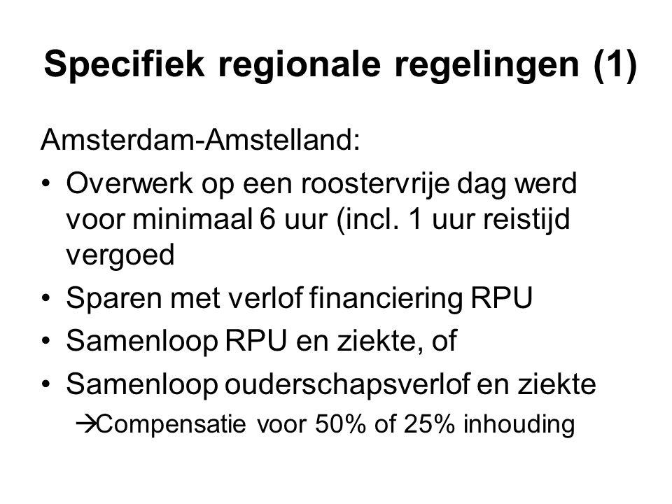Specifiek regionale regelingen (1) Amsterdam-Amstelland: Overwerk op een roostervrije dag werd voor minimaal 6 uur (incl.