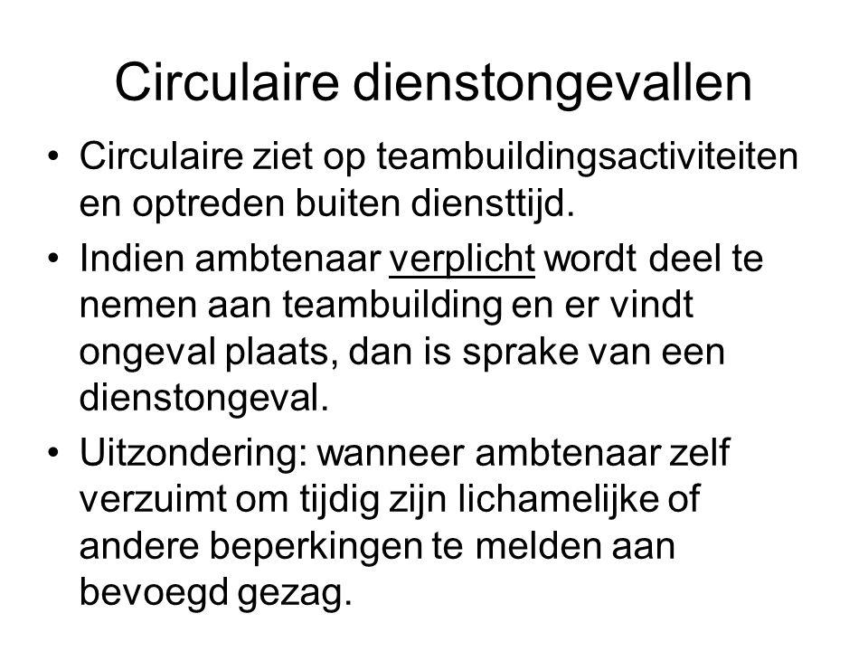Circulaire dienstongevallen Circulaire ziet op teambuildingsactiviteiten en optreden buiten diensttijd.